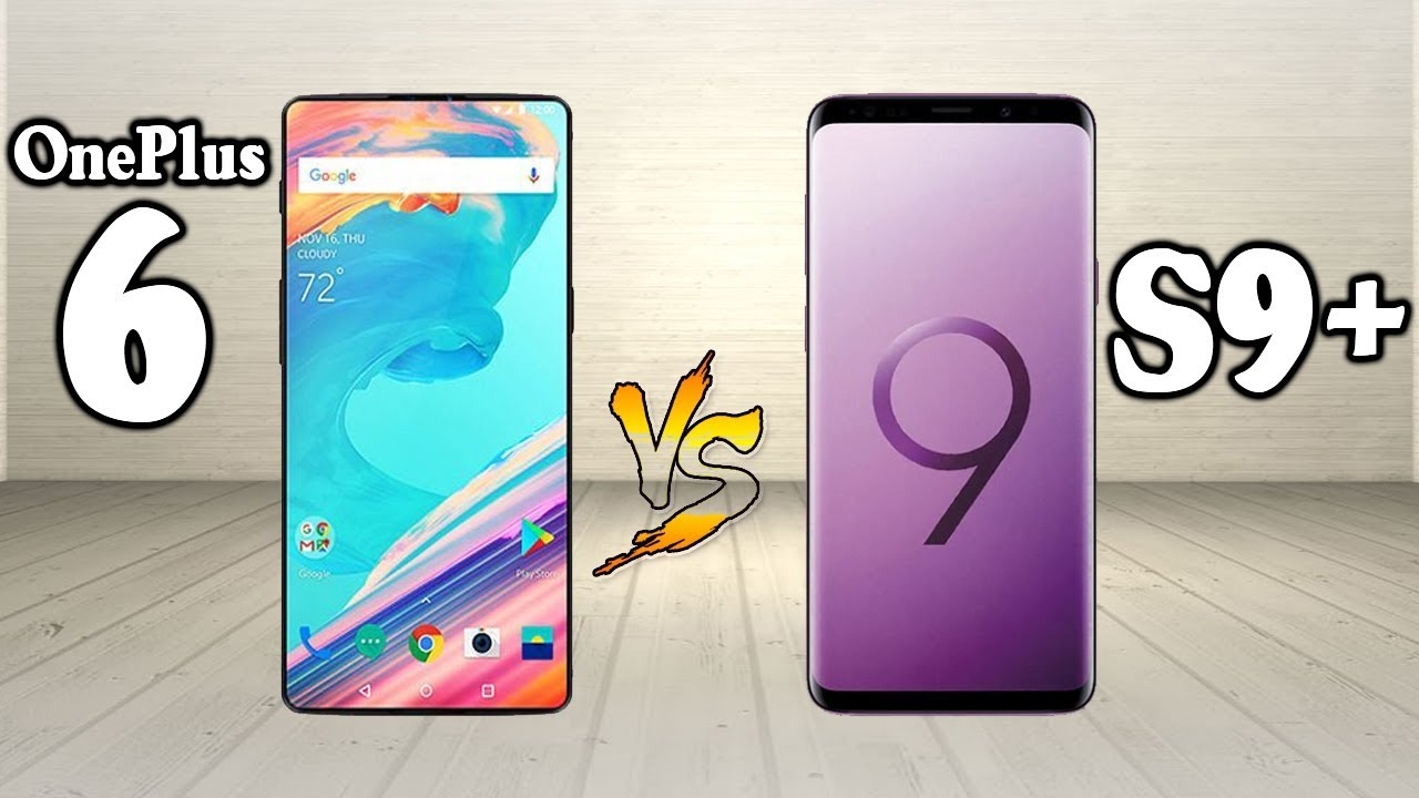 OnePlus 6 vs Samsung Galaxy S9 Plus Camera Test