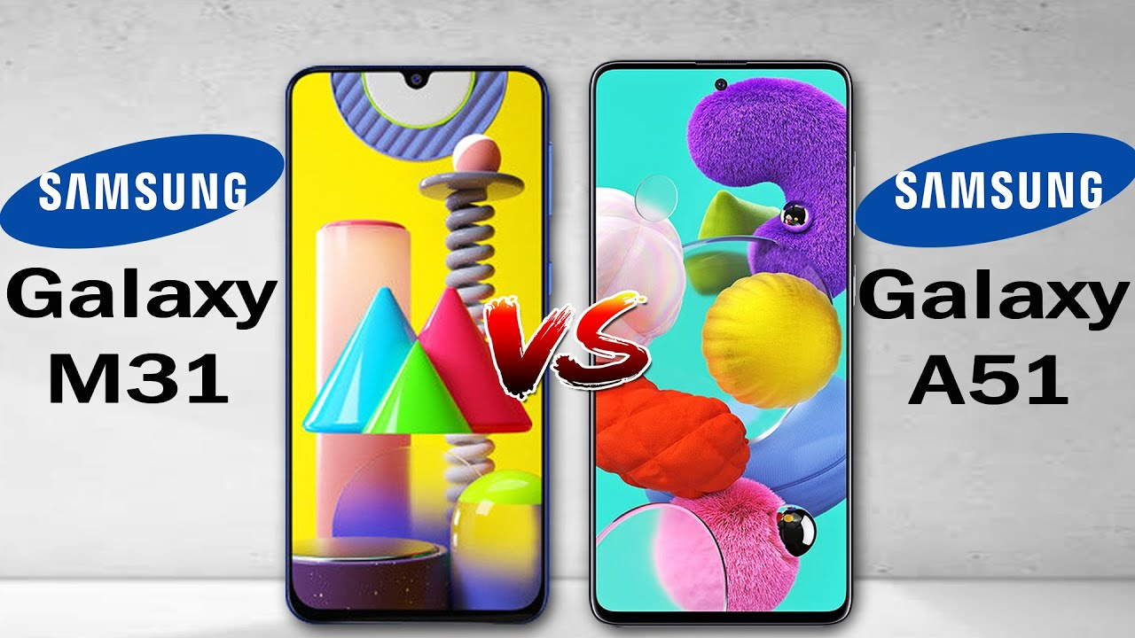 Samsung Galaxy M31 vs Galaxy A51 ,Samsung Galaxy M31 Camera Galaxy A51,Samsung Galaxy M31 Camera Vs Galaxy A51 Camera,Samsung Galaxy M31 Vs Galaxy A51 Speed,Samsung Galaxy M31 Camera,Galaxy A51 Cam