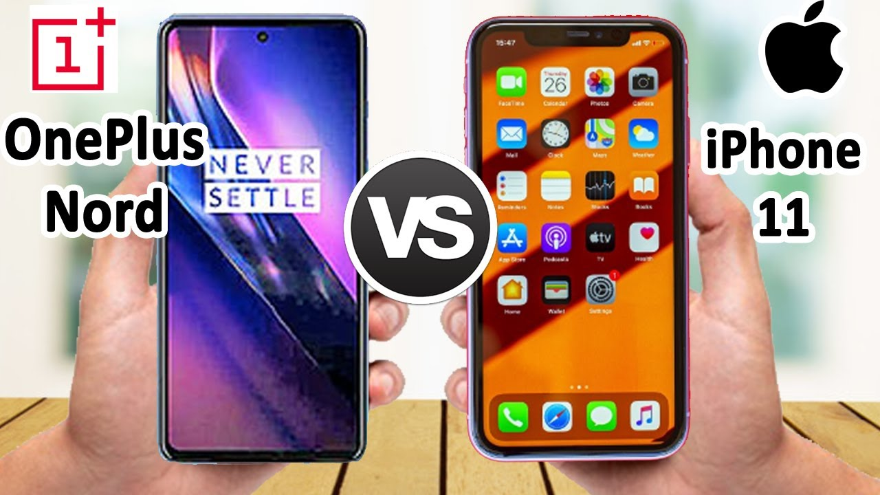 Oneplus Nord & Apple iPhone 11, Oneplus Nord Camera Apple iPhone 11 Camera, Oneplus Nord Camera Vs Apple iPhone 11 Camera,Oneplus Nord Vs Apple iPhone 11 Speed, Oneplus Nord Camera,Apple iPhone 11 Cam
