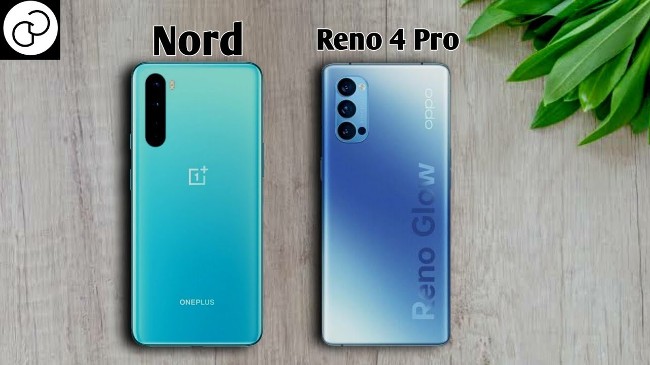 Oneplus Nord vsOppo Reno 4 Pro ,Oneplus Nord CameraOppo Reno 4 Pro,Oneplus Nord Camera VsOppo Reno 4 Pro Camera,Oneplus Nord Vs Oppo Reno 4 Pro Speed,Oneplus Nord Camera,Oppo Reno 4 Pro Cam