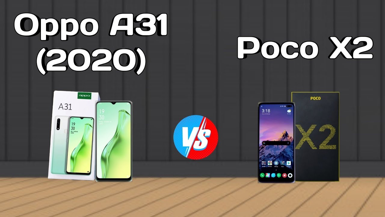 Poco X2 vs Oppo A31 ,Poco X2 Camera Oppo A31,Poco X2 Camera Vs Oppo A31 Camera,Poco X2 Vs Oppo A31 Speed,Poco X2 Camera, Oppo A31 Cam