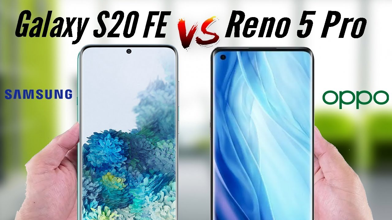 Oppo Reno 5 Pro vs Galaxy S20 FE ,Oppo Reno 5 Pro Camera Galaxy S20 FE,Oppo Reno 5 Pro Camera Vs Galaxy S20 FE Camera,Oppo Reno 5 Pro Vs Galaxy S20 FE Speed,Oppo Reno 5 Pro Camera, Galaxy S20 FE Cam