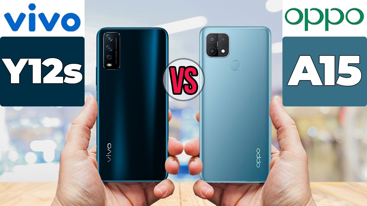 Vivo Y12S vs Oppo A15 ,Vivo Y12S Camera Oppo A15,Vivo Y12S Camera Vs Oppo A15 Camera,Vivo Y12S Vs Oppo A15 Speed,Vivo Y12S Camera, Oppo A15 Cam