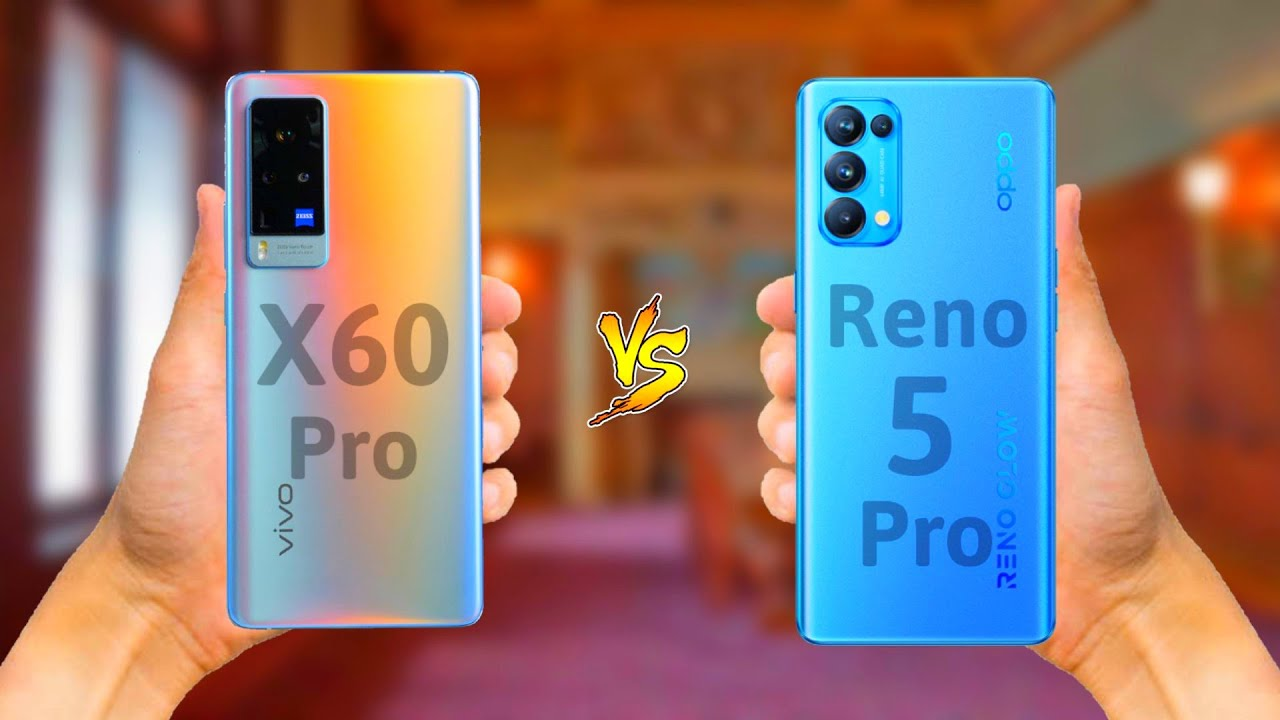 Oppo Reno 5 Pro vs Vivo X60 ,Oppo Reno 5 Pro Camera Vivo X60,Oppo Reno 5 Pro Camera Vs Vivo X60 Camera,Oppo Reno 5 Pro Vs Vivo X60 Speed,Oppo Reno 5 Pro Camera, Vivo X60 Cam